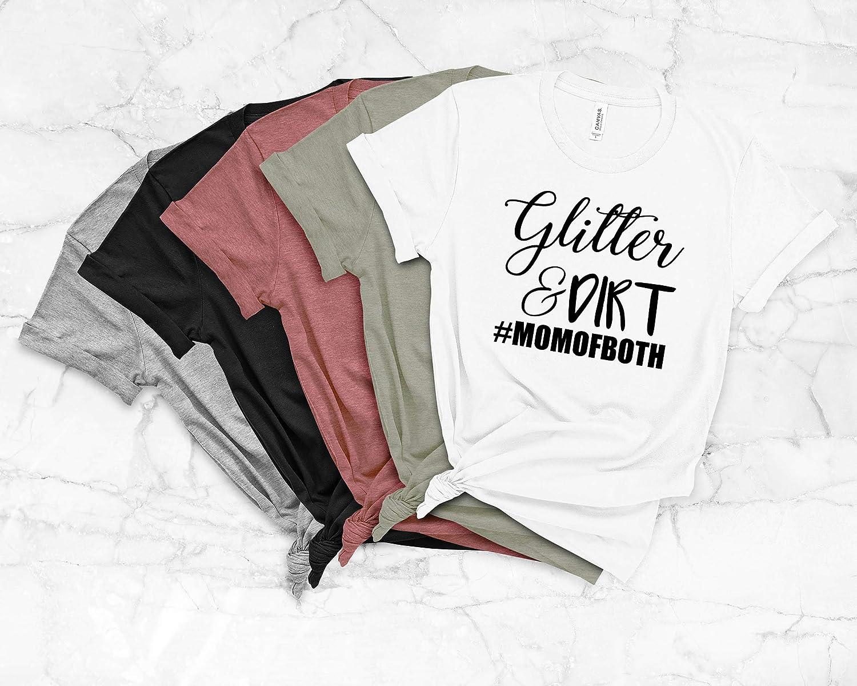 Glitter /& Dirt Shirt #Momof Both Girl Mom Boy Mom womens t-shirt funny mommy momlife top tee