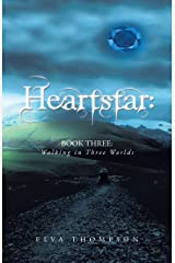 Heartstar: Book Three: Walking in Three Worlds Kindle Edition