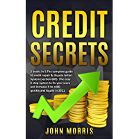 Credit Secrets: 2 books in 1: The Complete Guide to credit repair & dispute letters System (Section 609). The easy 6…