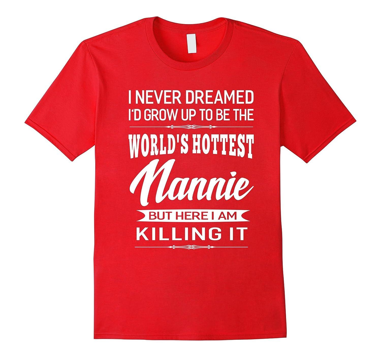 Womens Worlds Hottest Nannie Grandma Gifts T-shirt-TJ