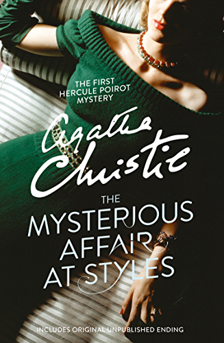 The Mysterious Affair at Styles (Hercule Poirot Series Book 1)