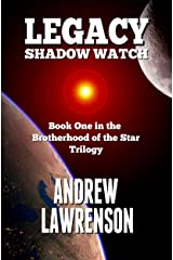 Legacy: Shadow Watch (Brotherhood of the Star Book 1) Kindle Edition