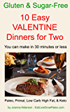 10 EASY VALENTINE DINNERS FOR TWO (Gluten & Sugar-Free Book 2)