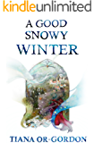A Good Snowy Winter: Short fantasy stories