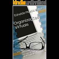 Organizações Virtuais: Um modelo de organização da pós-modernidade