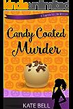 Candy Coated Murder: A Pumpkin Hollow Mystery, Book 1