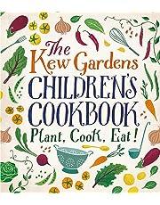 The Kew Gardens Children's Cookbook: Plant, Cook, Eat