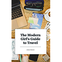 The Modern Girl's Guide to Travel