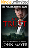 The Trust: Dark Urban Scottish Crime Story (Parliament House Books Book 4)