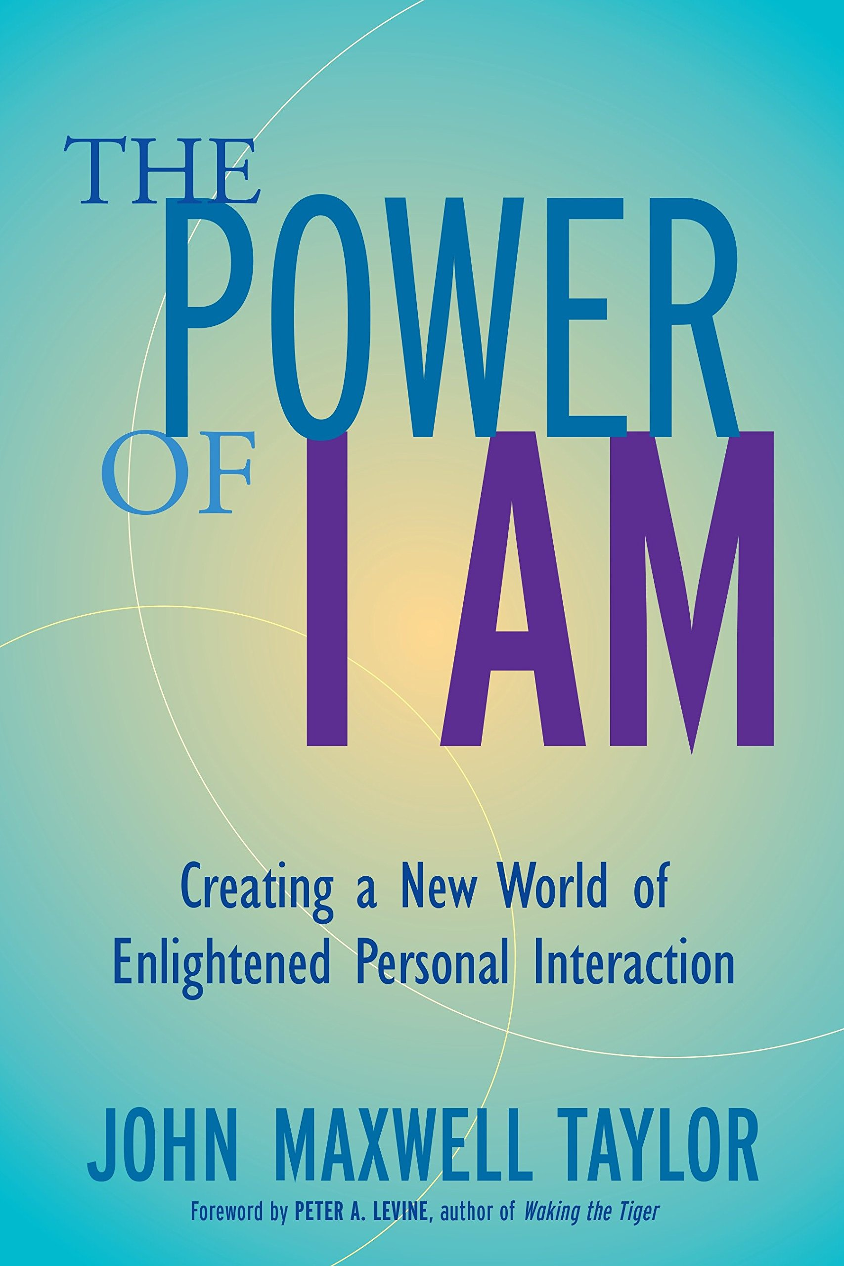 The Power Of I Am Creating A New World Of Enlightened Personal