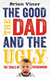 The Good, The Dad and the Ugly: The Trials of Fatherhood