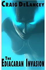 The Ediacaran Invasion (Dangerous Ideas Book 2) Kindle Edition