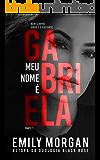 Meu nome é Gabriela - Parte I