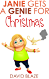 Janie Gets A Genie For Christmas: (a fun fantasy for children ages 8-12)