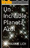 Un Increible Planeta Azul: Novela