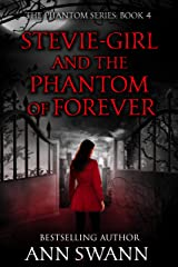 Stevie-Girl and the Phantom of Forever (The Phantom Series Book 4) Kindle Edition
