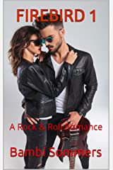 FIREBIRD 1: A Rock & Roll Romance Kindle Edition