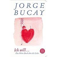 Ich will ...: Das kleine Buch über die Liebe (Fischer Taschenbibliothek)