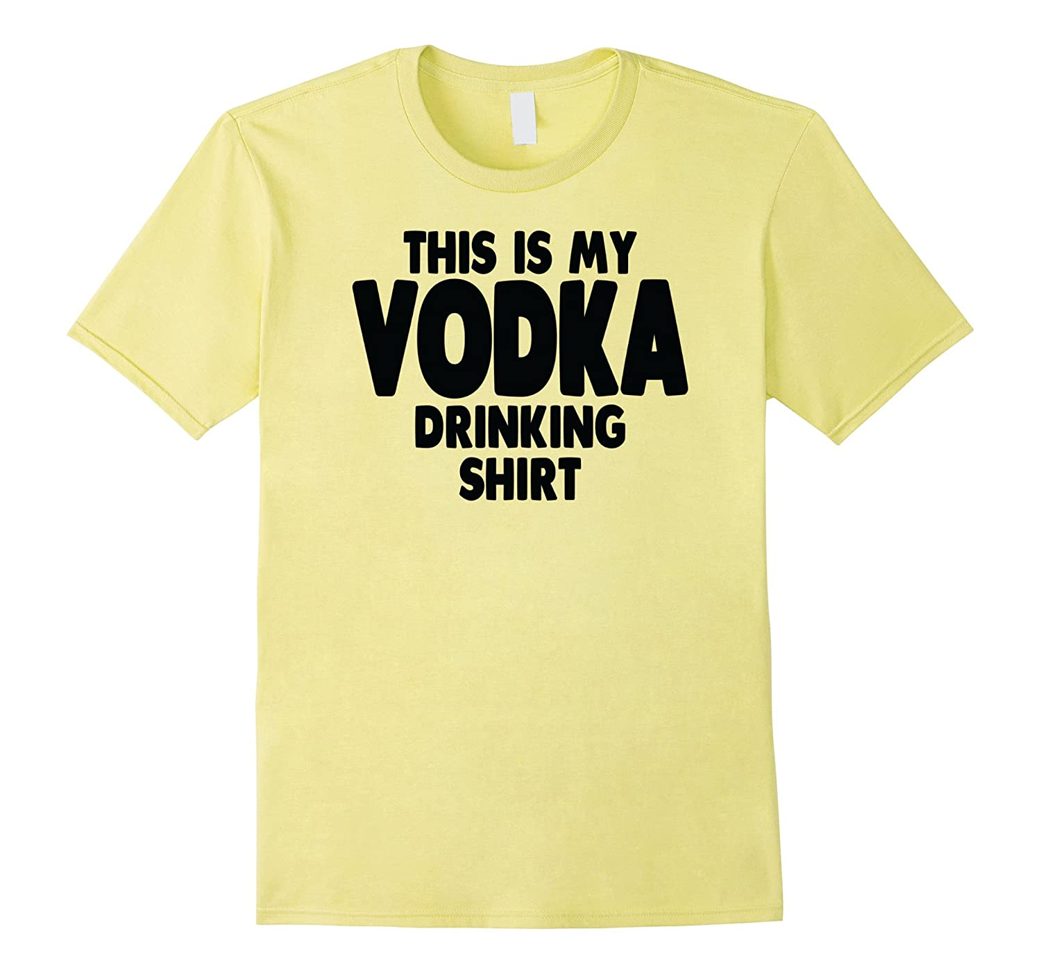 Vodka T-Shirt - This Is My Vodka Drinking Shirt Tee-CL