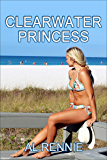Clearwater Princess (Clearwater Series Book 48)
