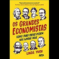 Os grandes economistas: Como suas ideias podem nos ajudar hoje