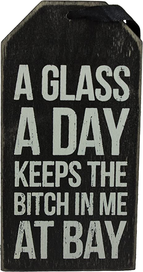 """Primitives by Kathy Wine Bottle Tag /""""A Glass A Day Keeps the Bitch in Me At Bay/"""""""