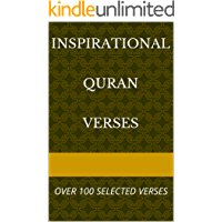 Inspirational Quran Verses: OVER 100 SELECTED VERSES