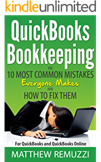 Amazon quickbooks the complete guide to quickbooks for quickbooks bookkeeping the 10 most common mistakes everyone makes and how to fix them for fandeluxe Image collections