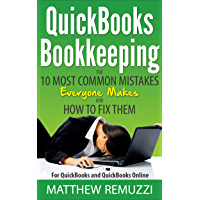 QuickBooks Bookkeeping: The 10 Most Common Mistakes Everyone Makes and How to Fix Them for QuickBooks and QuickBooks…