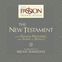 The Passion Translation: The New Testament (2nd Edition): With Psalms, Proverbs and Song of Songs
