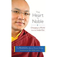 The Heart Is Noble: Changing the World from the Inside Out (English Edition)