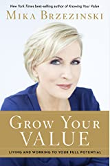 Grow Your Value: Living and Working to Your Full Potential Kindle Edition