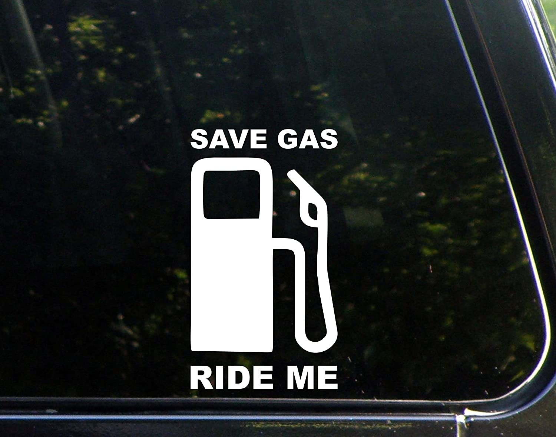 Amazon com save gas ride me 4 x 6 1 2 vinyl die cut decal