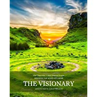 The Visionary: Dreaming Our World Into Being