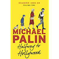 Halfway To Hollywood: Diaries 1980-1988 (Volume Two) (Palin Diaries Book 2)