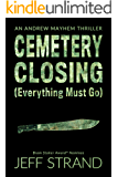 Cemetery Closing (Everything Must Go) (An Andrew Mayhem Thriller Book 5)