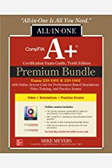 CompTIA A+ Certification Premium Bundle: All-in-One Exam Guide, Tenth Edition with Online Access Code for Performance-Based Simulations, Video Training, and Practice Exams (Exams 220-1001 & 220-1002) Kindle Edition