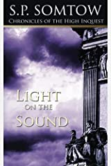 Chronicles of the High Inquest: Light on the Sound Kindle Edition