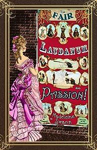 The Fair, Laudanum and Passion