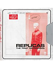 Replicas – The First Recordings