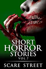 Short Horror Stories Vol. 7: Scary Ghosts, Monsters, Demons, and Hauntings (Supernatural Suspense Collection) Kindle Edition