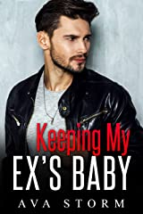 Keeping My Ex's Baby: A Secret Baby Romance (Alpha Bosses Book 3) Kindle Edition