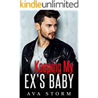 Keeping My Ex's Baby: A Secret Baby Romance (Alpha Bosses Book 3) (English Edition)