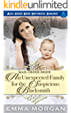 Mail Order Bride: An Unexpected Family for the Suspicious Blacksmith