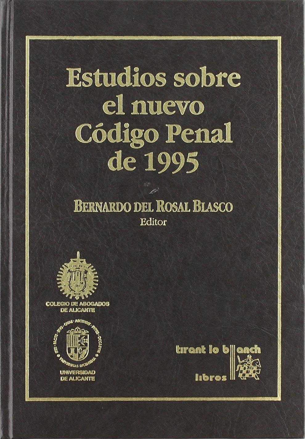 Estudios sobre el nuevo código penal de 1995: Amazon.es: Bernardo del Rosal Blasco: Libros