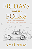 Fridays with my Folks: Stories on ageing, illness and life
