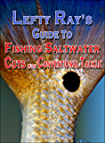 Lefty Ray's Guide to Fishing Saltwater Cuts with Conventional Tackle