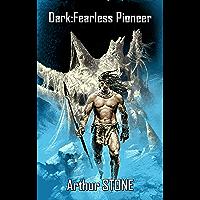 Dark: Fearless Pioneer (Dark: Fearless Pioneer LitRPG book 1)