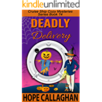 Deadly Delivery: A Cruise Ship Mystery (Cruise Ship Christian Cozy Mysteries Series Book 14)