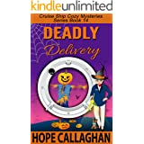 Deadly Delivery: A Cruise Ship Mystery (Cruise Ship Cozy Mysteries Series Book 14)